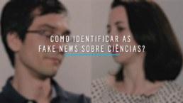 Quando se trata de descobertas científicas, como separar as fakes das news?